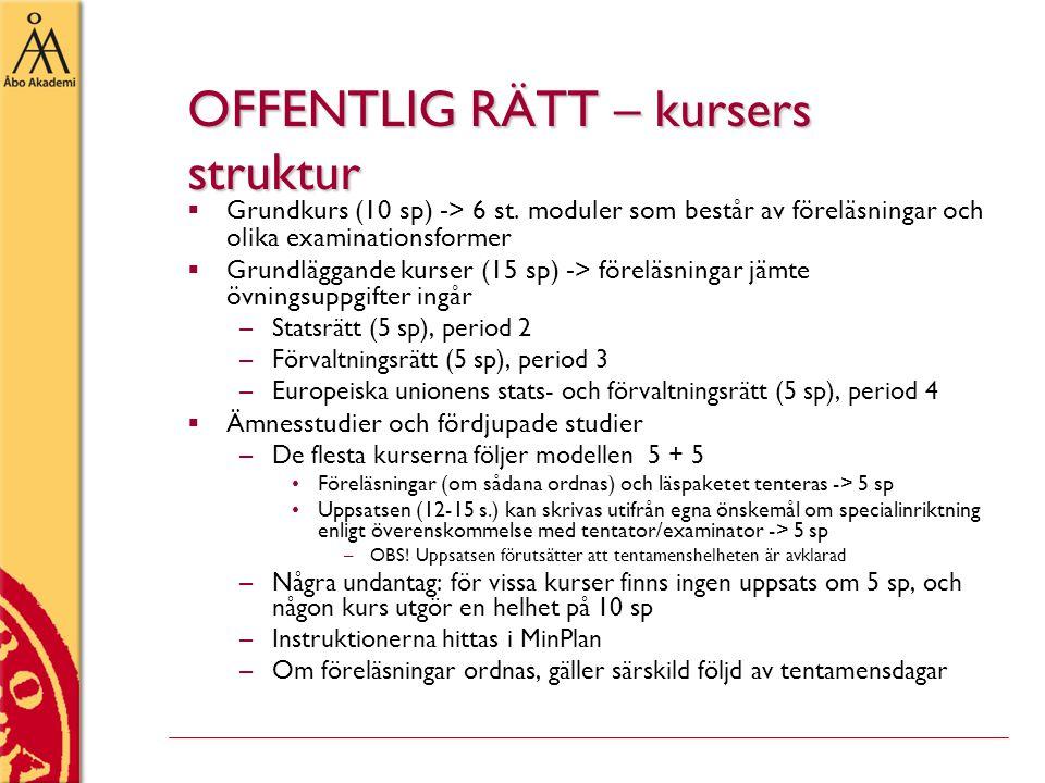 OFFENTLIG RÄTT – kursers struktur  Grundkurs (10 sp) -> 6 st.