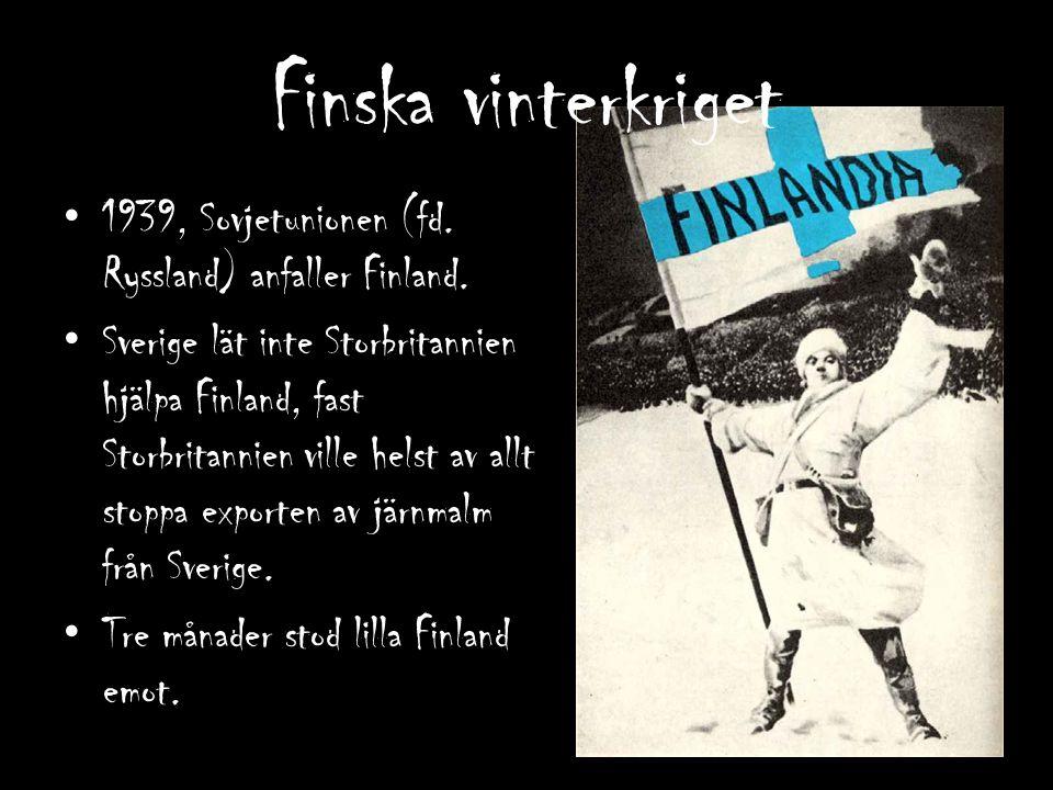 Finska vinterkriget 1939, Sovjetunionen (fd. Ryssland) anfaller Finland. Sverige lät inte Storbritannien hjälpa Finland, fast Storbritannien ville hel
