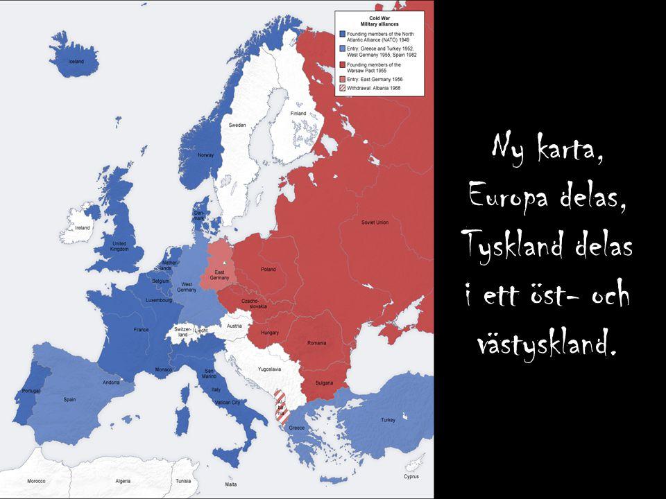 Ny karta, Europa delas, Tyskland delas i ett öst- och västyskland.