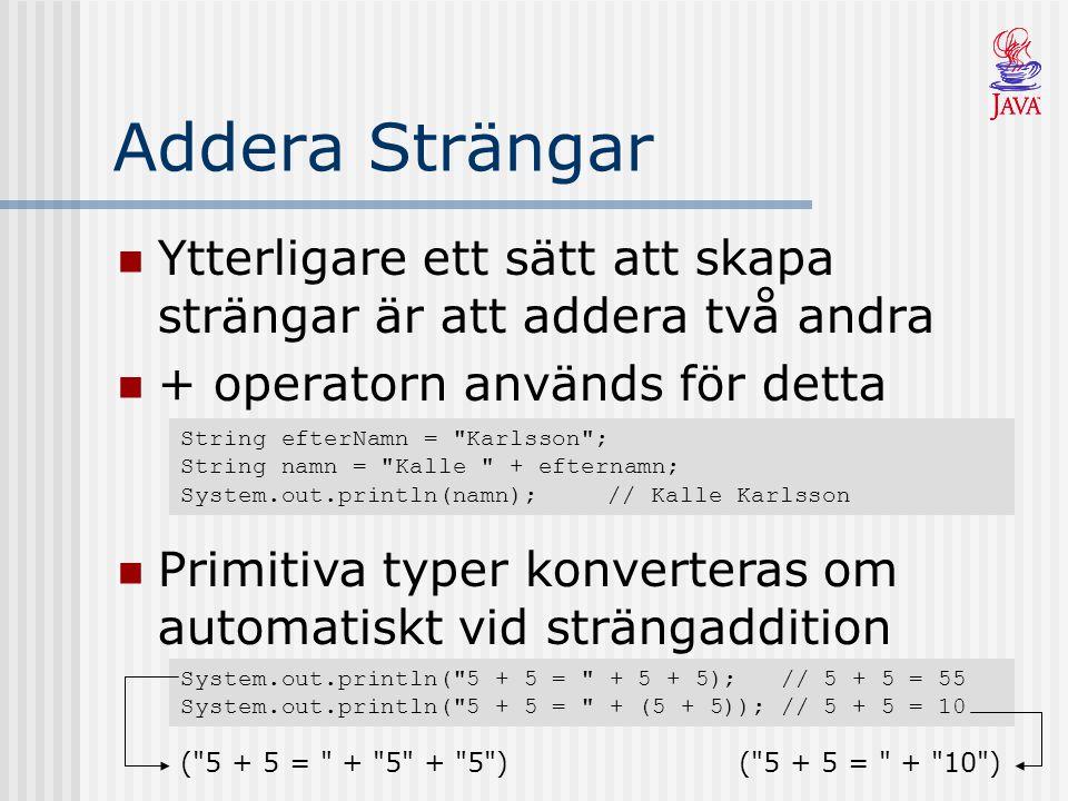 Metoden length() Antalet tecken i en sträng är lika med strängens längd String s1 = ;// s1.length()  0 String s2 = Java ;// s2.length()  4 String s3 = kursen ; // s3.length()  6 String s4 = s2 + s3;// s4.length()  10 Positionen av ett visst tecken i strängen kallas för dess index Första tecknet har index 0 9876543210 nesrukavaJ tecken index