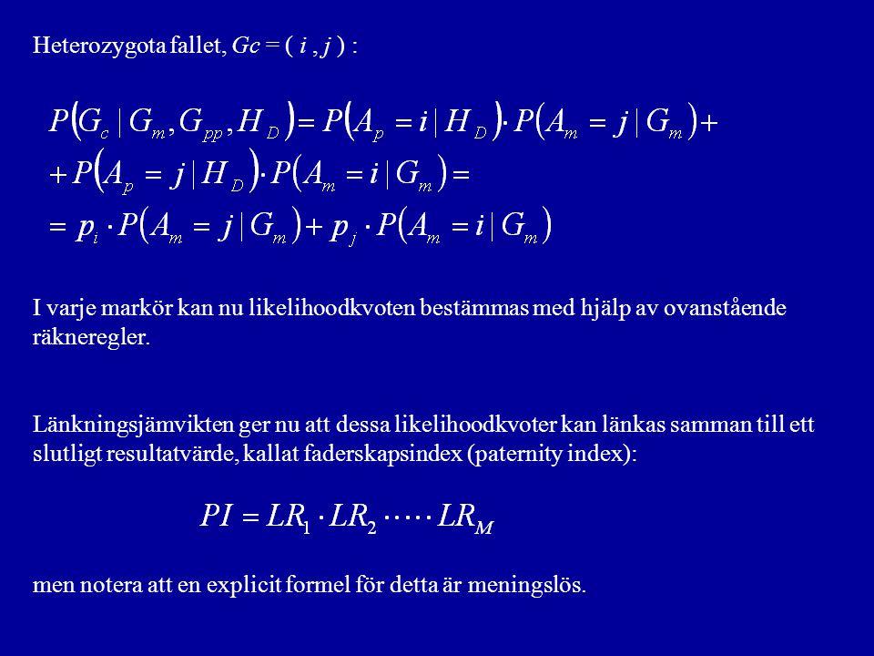 Heterozygota fallet, Gc = ( i, j ) : I varje markör kan nu likelihoodkvoten bestämmas med hjälp av ovanstående räkneregler.