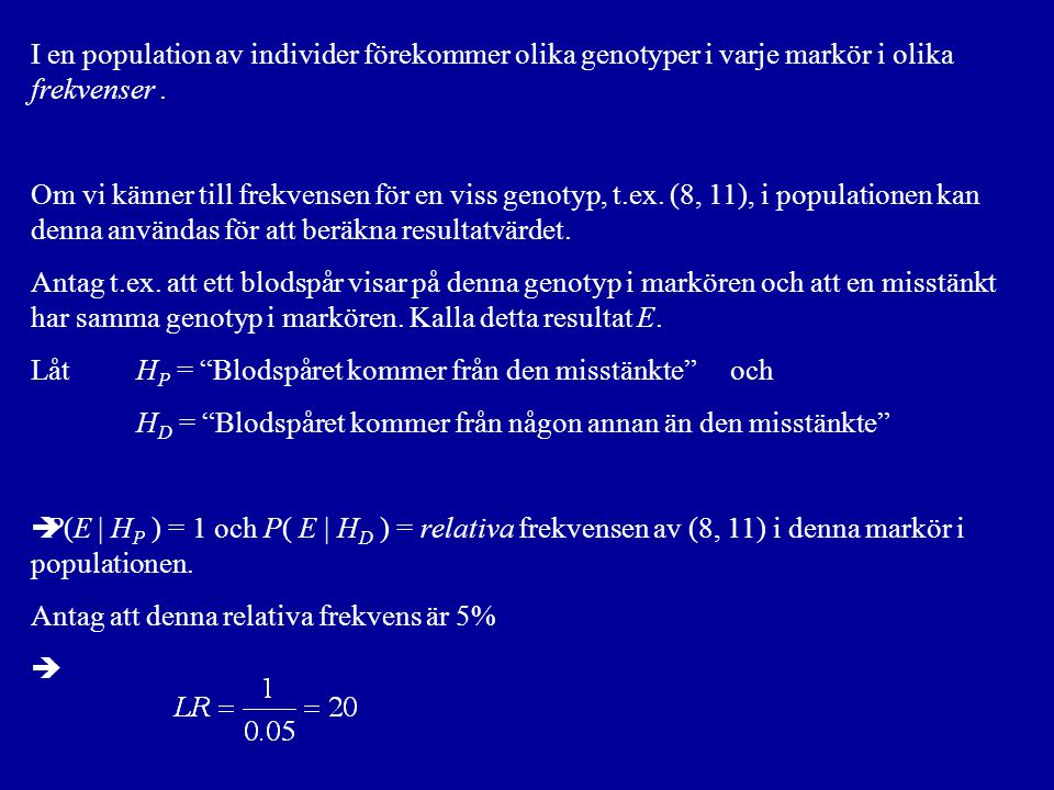 Homozygota fallet, G c = ( i, i ) : Täljaren blir här dvs.