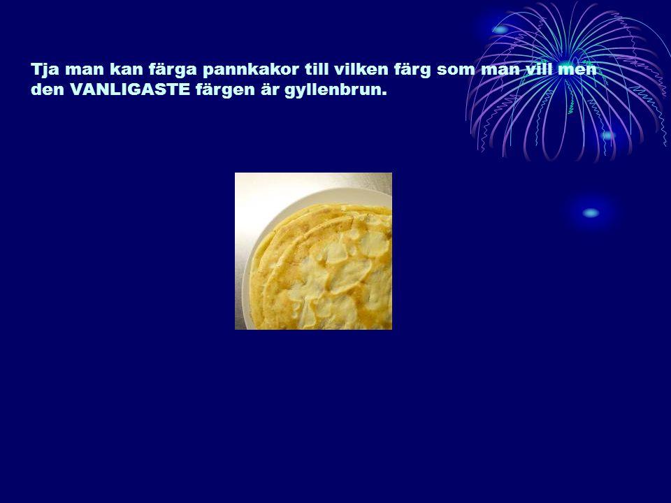 Välj det rätta faktat om pannkakor.Pannkakorna uppfanns av Sofie.