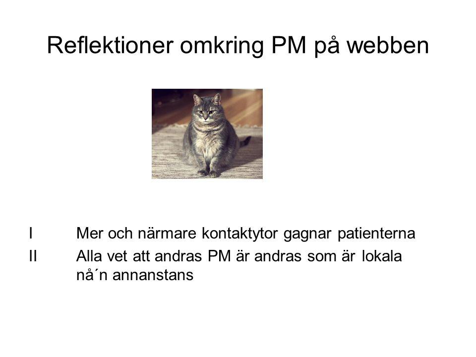 Reflektioner omkring PM på webben IMer och närmare kontaktytor gagnar patienterna IIAlla vet att andras PM är andras som är lokala nå´n annanstans