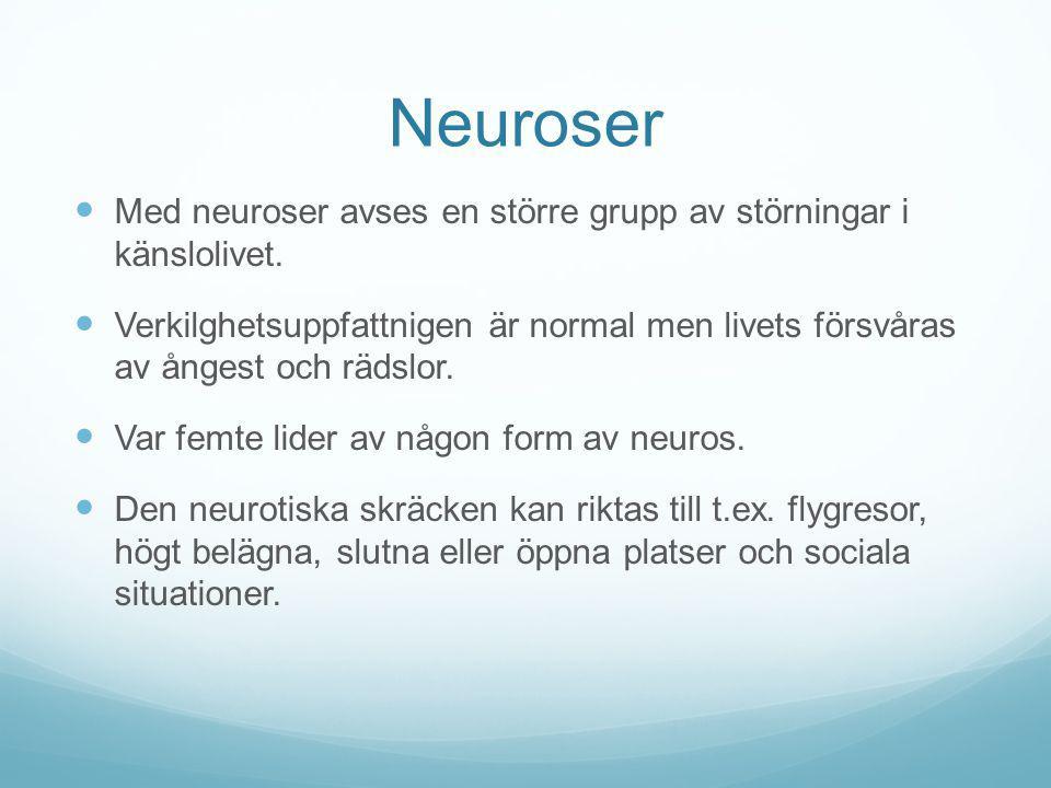 Neuroser Med neuroser avses en större grupp av störningar i känslolivet. Verkilghetsuppfattnigen är normal men livets försvåras av ångest och rädslor.