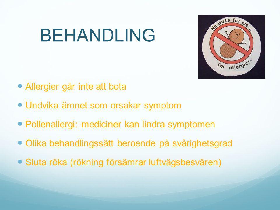 BEHANDLING Allergier går inte att bota Undvika ämnet som orsakar symptom Pollenallergi: mediciner kan lindra symptomen Olika behandlingssätt beroende