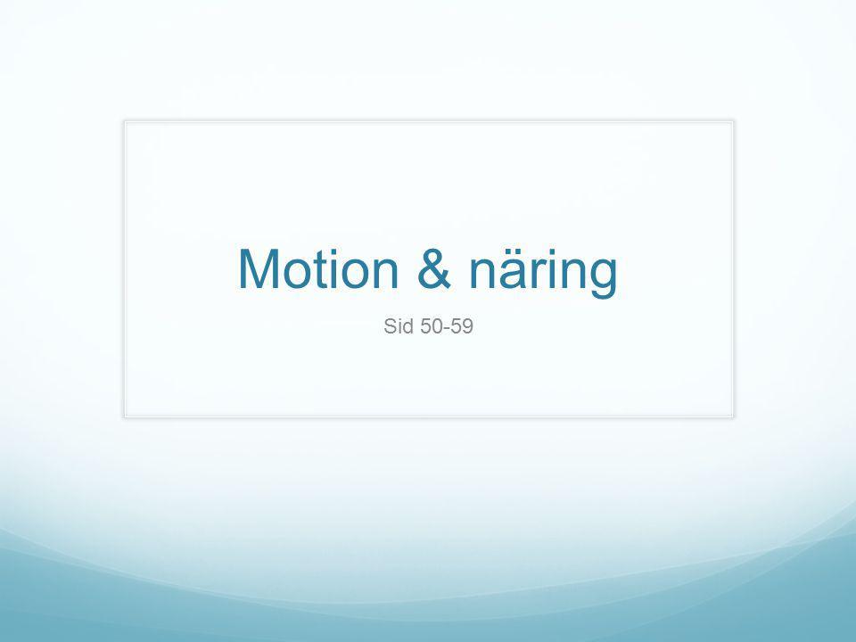 Motion & näring Sid 50-59