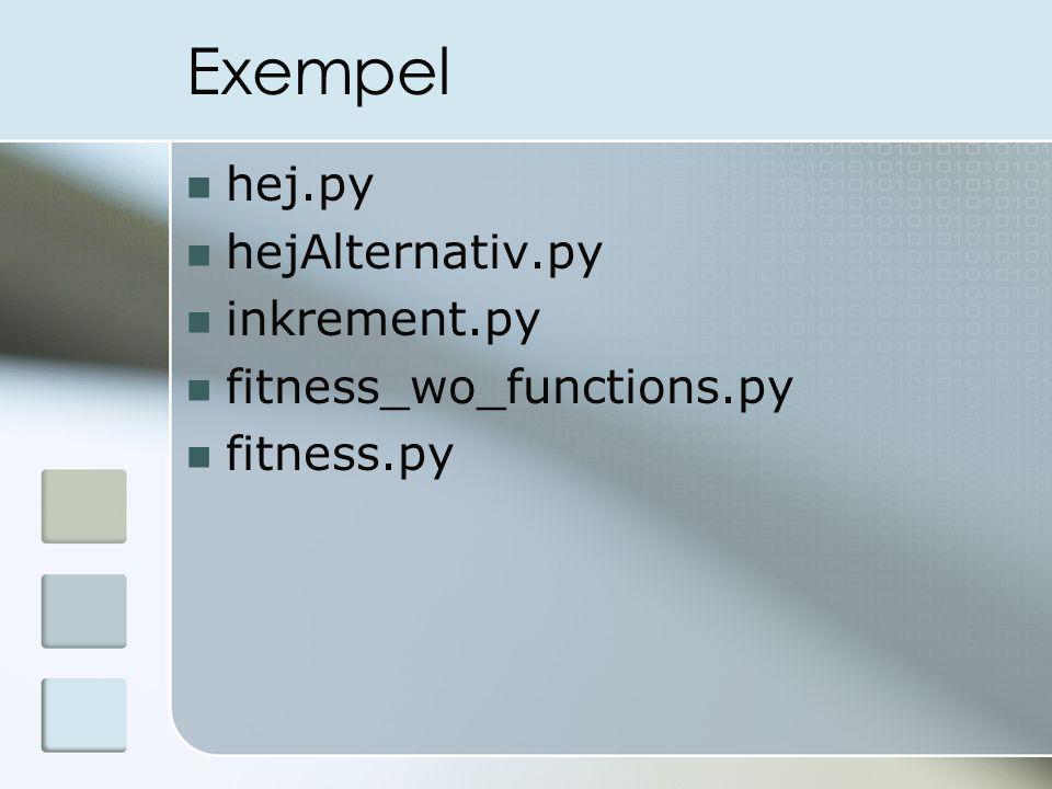 Exempel hej.py hejAlternativ.py inkrement.py fitness_wo_functions.py fitness.py