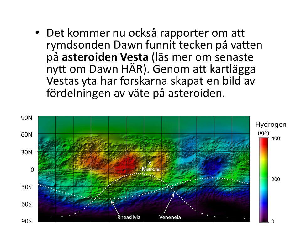 Det kommer nu också rapporter om att rymdsonden Dawn funnit tecken på vatten på asteroiden Vesta (läs mer om senaste nytt om Dawn HÄR).