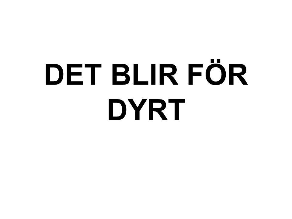 DET BLIR FÖR DYRT