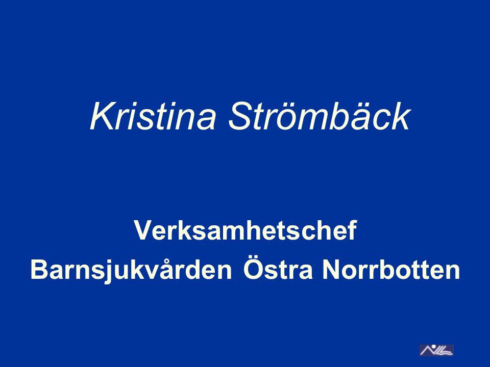 Kristina Strömbäck Verksamhetschef Barnsjukvården Östra Norrbotten