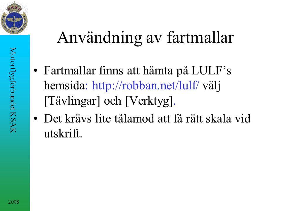2008 Motorflygförbundet KSAK Användning av fartmallar Fartmallar finns att hämta på LULF's hemsida: http://robban.net/lulf/ välj [Tävlingar] och [Verktyg].