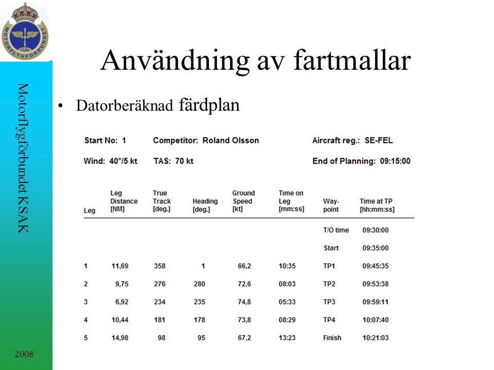 2008 Motorflygförbundet KSAK Användning av fartmallar Datorberäknad färdplan