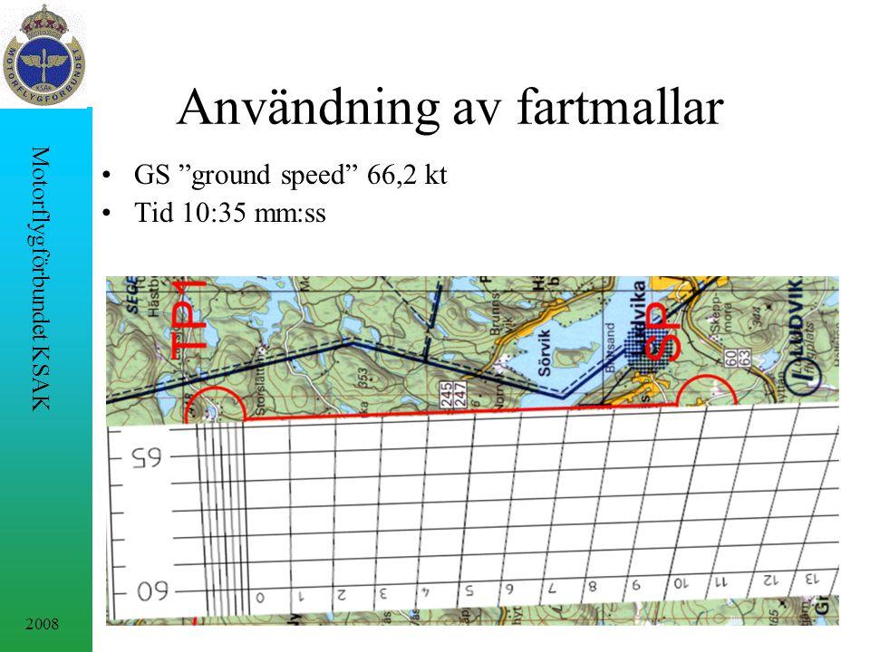 2008 Motorflygförbundet KSAK Användning av fartmallar GS ground speed 66,2 kt Tid 10:35 mm:ss