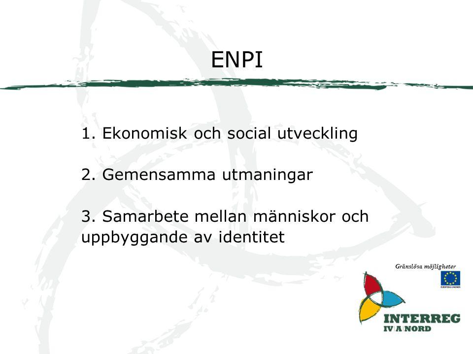 ENPI Gränslösa möjligheter 1. Ekonomisk och social utveckling 2.