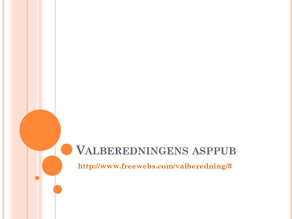 V ALBEREDNINGENS ASPPUB - http://www.freewebs.com/valberedning/#