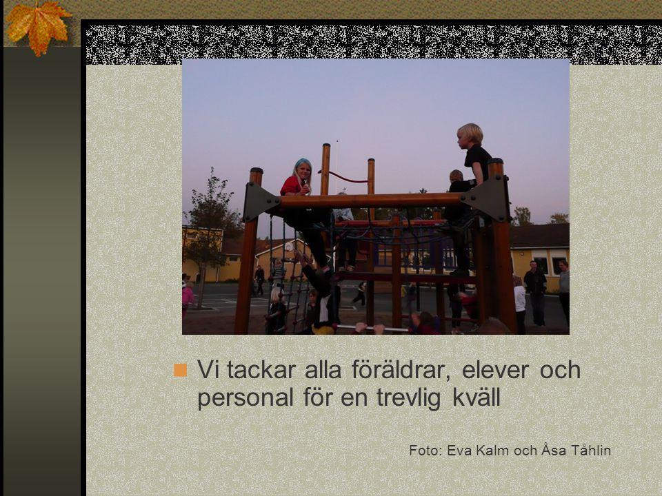 Vi tackar alla föräldrar, elever och personal för en trevlig kväll Foto: Eva Kalm och Åsa Tåhlin