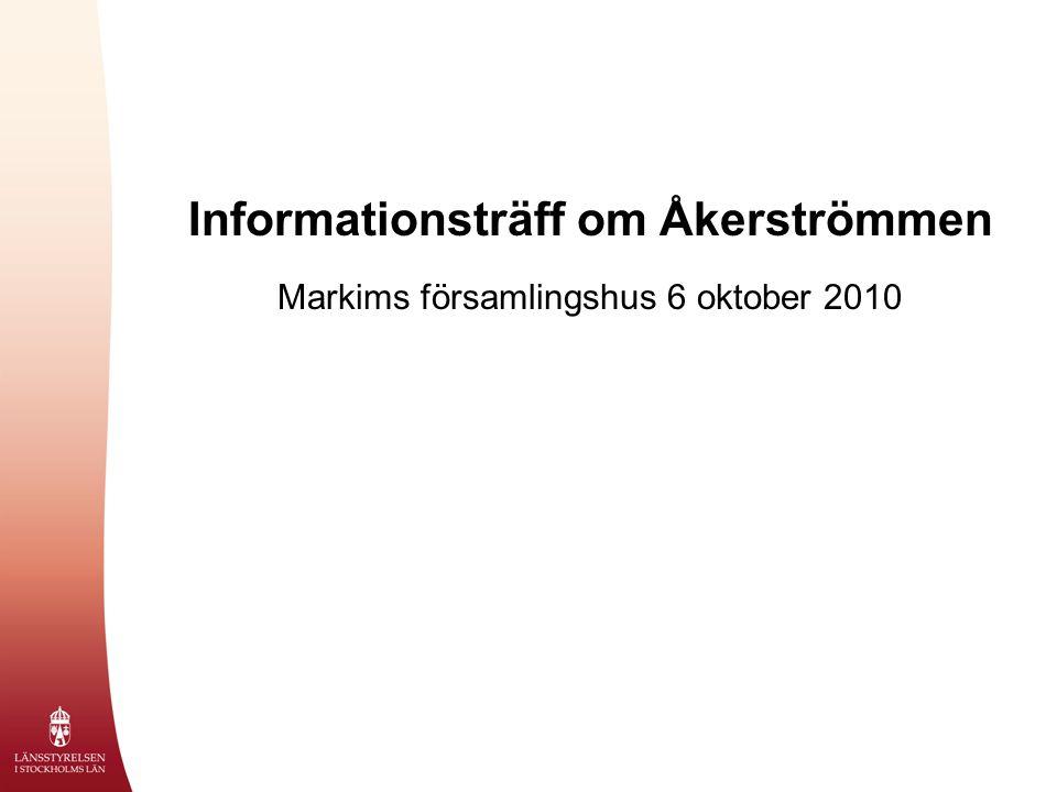 Kvällens program  Tid: 19-21.30  Vilken samlad kunskap har vi om Åkerströmmen.