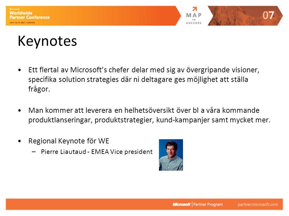 Keynotes Ett flertal av Microsoft's chefer delar med sig av övergripande visioner, specifika solution strategies där ni deltagare ges möjlighet att ställa frågor.