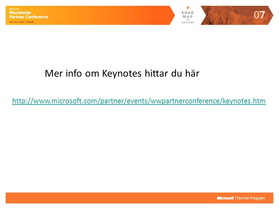 http://www.microsoft.com/partner/events/wwpartnerconference/keynotes.htm Mer info om Keynotes hittar du här