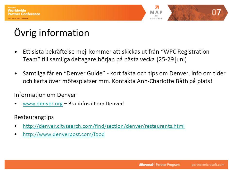 """Övrig information Ett sista bekräftelse mejl kommer att skickas ut från """"WPC Registration Team"""" till samliga deltagare början på nästa vecka (25-29 ju"""