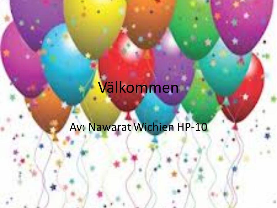 Välkommen Av: Nawarat Wichien HP-10