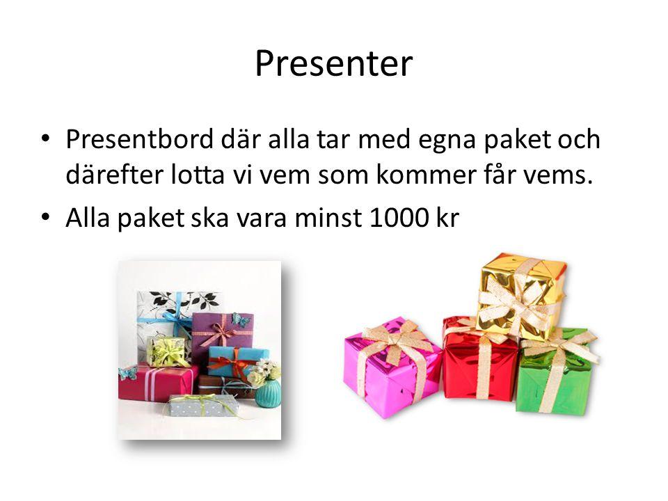Presenter Presentbord där alla tar med egna paket och därefter lotta vi vem som kommer får vems. Alla paket ska vara minst 1000 kr