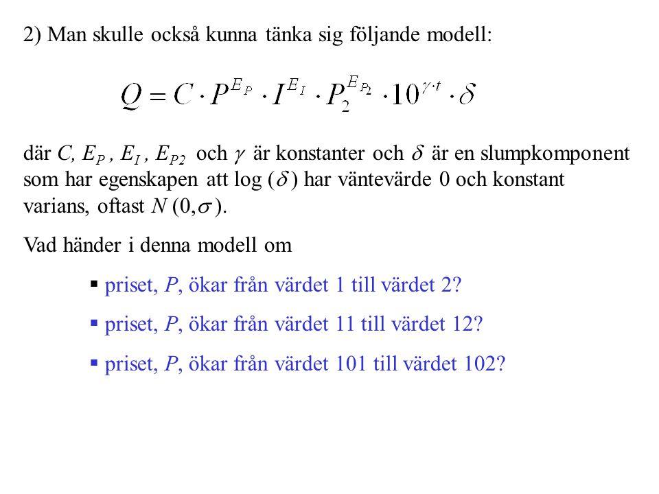2) Man skulle också kunna tänka sig följande modell: där C, E P, E I, E P2 och  är konstanter och  är en slumpkomponent som har egenskapen att log (