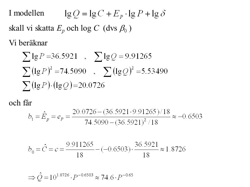 I modellen skall vi skatta E p och log C (dvs  0 ) Vi beräknar och får