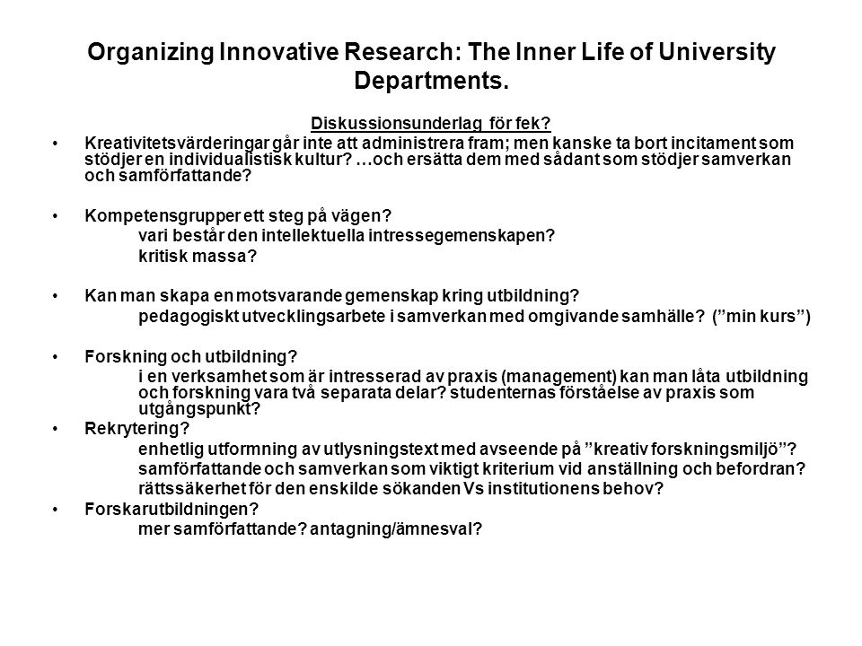 Organizing Innovative Research: The Inner Life of University Departments.