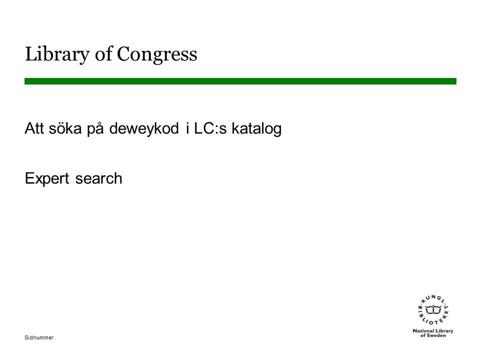 Sidnummer Library of Congress Att söka på deweykod i LC:s katalog Expert search