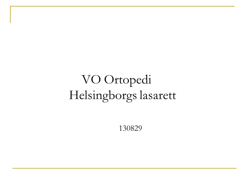 VO Ortopedi Helsingborgs lasarett 130829