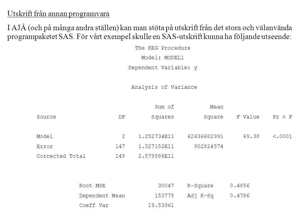 Utskrift från annan programvara I AJÅ (och på många andra ställen) kan man stöta på utskrift från det stora och välanvända programpaketet SAS.