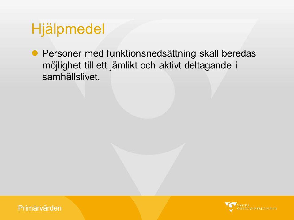 Primärvården Lokal rutin för hjälpmedel, Skaraborg Ansökan om hjälpmedel, där primärvården är ansvarig ställs till primärvårdens hjälpmedelsgrupp.