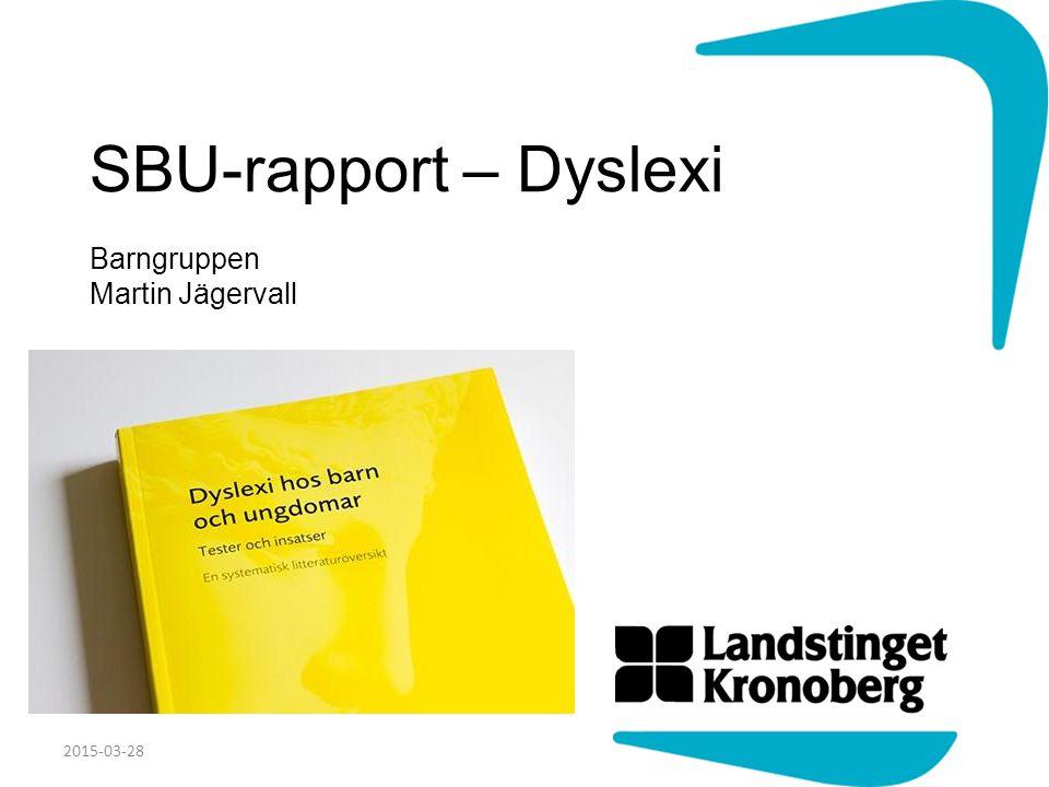 SBU-rapport – Dyslexi Barngruppen Martin Jägervall 2015-03-28