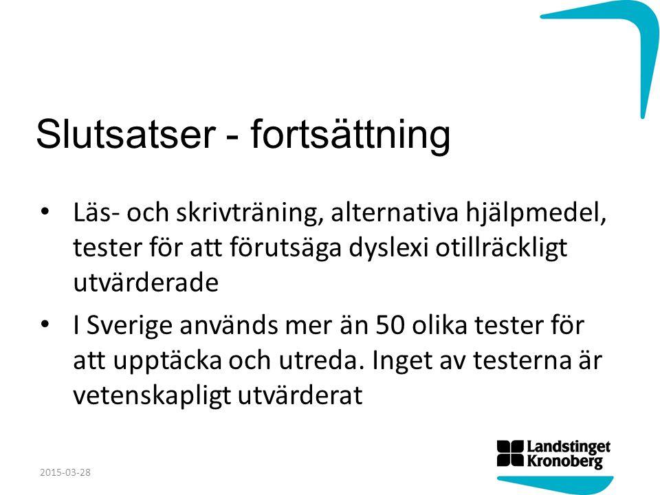 Slutsatser - fortsättning Läs- och skrivträning, alternativa hjälpmedel, tester för att förutsäga dyslexi otillräckligt utvärderade I Sverige används mer än 50 olika tester för att upptäcka och utreda.