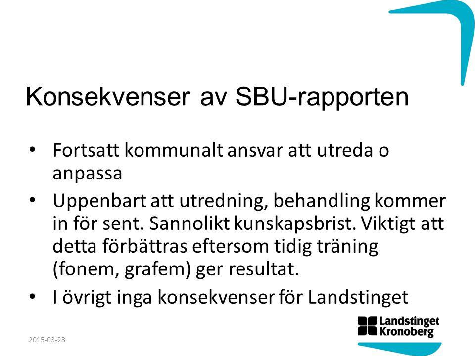 Konsekvenser av SBU-rapporten Fortsatt kommunalt ansvar att utreda o anpassa Uppenbart att utredning, behandling kommer in för sent.