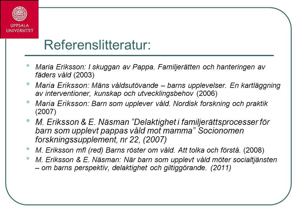 Referenslitteratur: Maria Eriksson: I skuggan av Pappa.