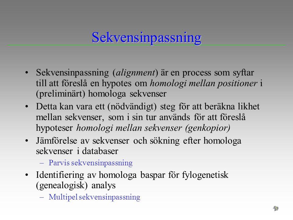 Sekvensinpassning Sekvensinpassning (alignment) är en process som syftar till att föreslå en hypotes om homologi mellan positioner i (preliminärt) hom