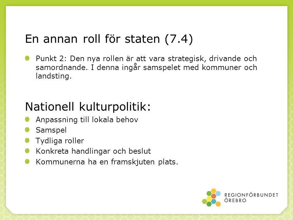 En annan roll för staten (7.4) Punkt 2: Den nya rollen är att vara strategisk, drivande och samordnande.