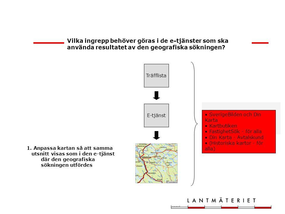 Vilka ingrepp behöver göras i de e-tjänster som ska använda resultatet av den geografiska sökningen.