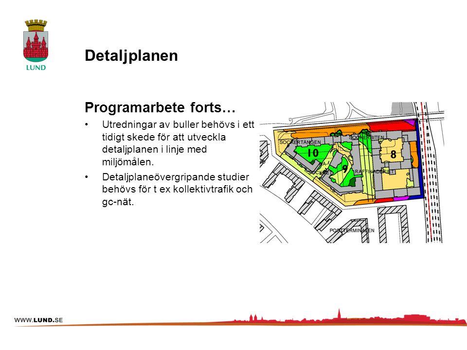 Detaljplanen Programarbete forts… Utredningar av buller behövs i ett tidigt skede för att utveckla detaljplanen i linje med miljömålen. Detaljplaneöve