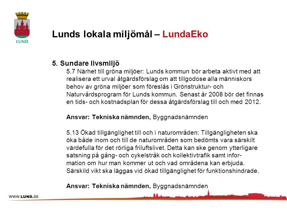 5. Sundare livsmiljö 5.7 Närhet till gröna miljöer: Lunds kommun bör arbeta aktivt med att realisera ett urval åtgärdsförslag om att tillgodose alla m