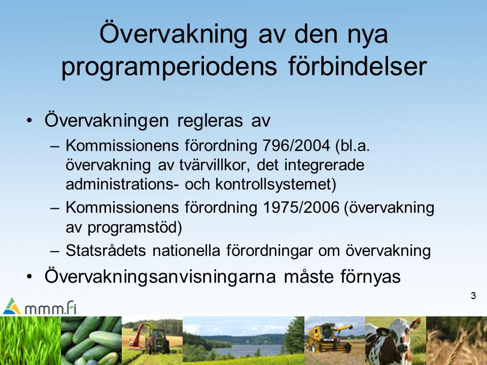 3 Övervakning av den nya programperiodens förbindelser Övervakningen regleras av –Kommissionens förordning 796/2004 (bl.a.