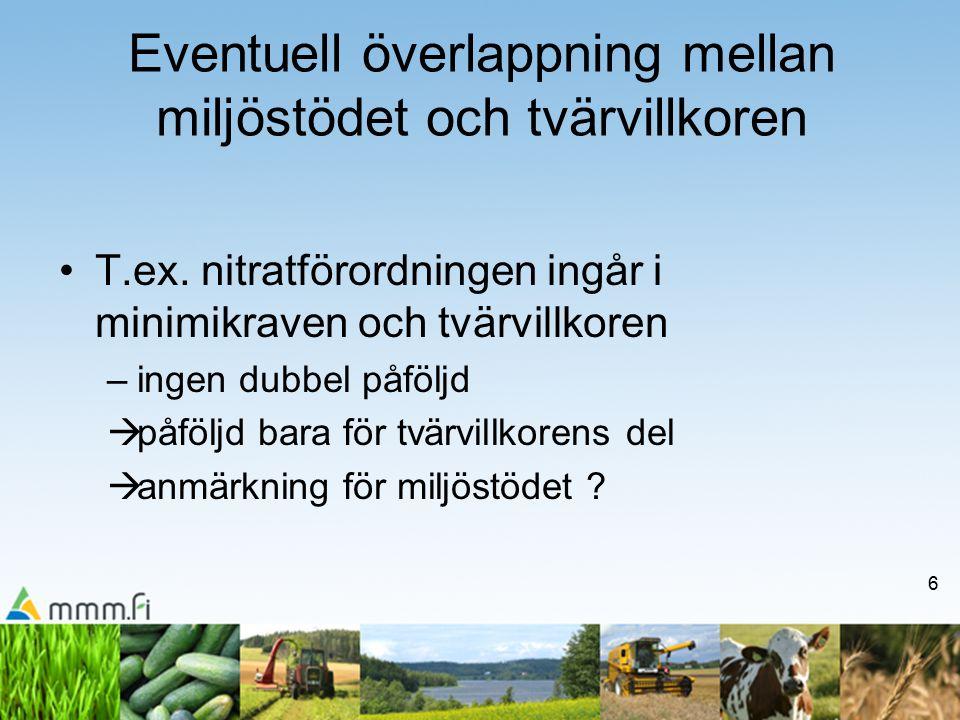 6 Eventuell överlappning mellan miljöstödet och tvärvillkoren T.ex.
