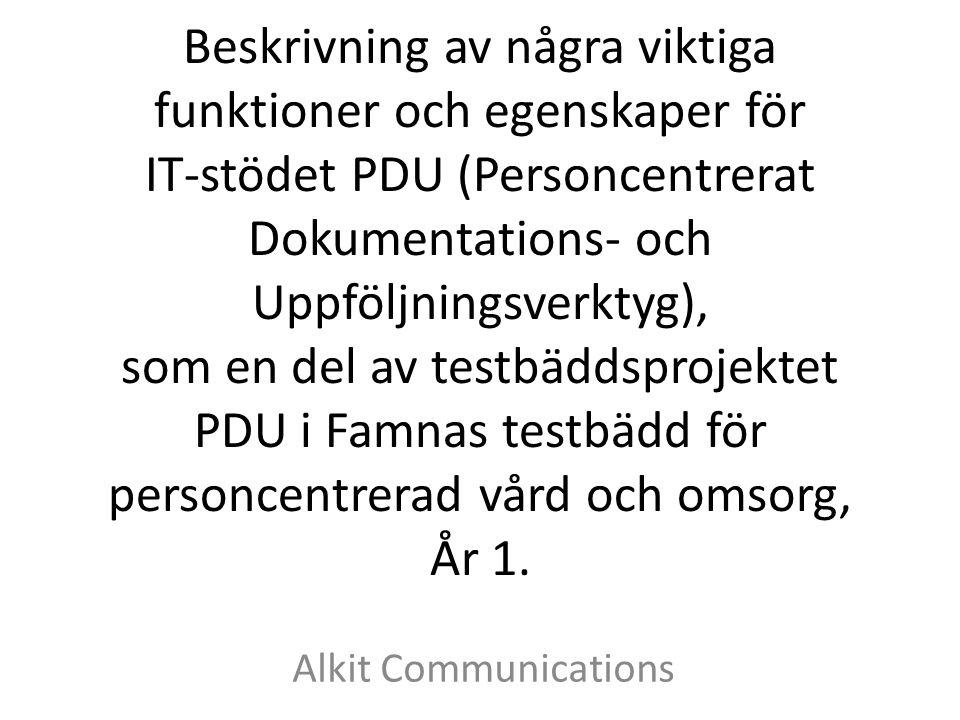 Beskrivning av några viktiga funktioner och egenskaper för IT-stödet PDU (Personcentrerat Dokumentations- och Uppföljningsverktyg), som en del av test