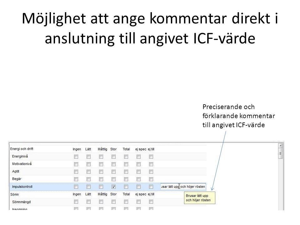Möjlighet att ange kommentar direkt i anslutning till angivet ICF-värde Preciserande och förklarande kommentar till angivet ICF-värde