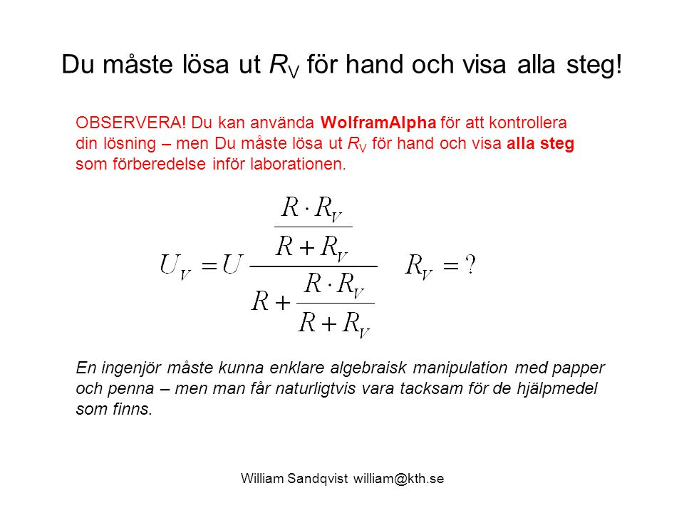 William Sandqvist william@kth.se Ström-mätning Prova alltid 10 A-området först.