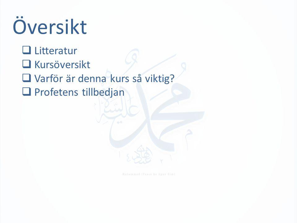 Översikt  Litteratur  Kursöversikt  Varför är denna kurs så viktig  Profetens tillbedjan