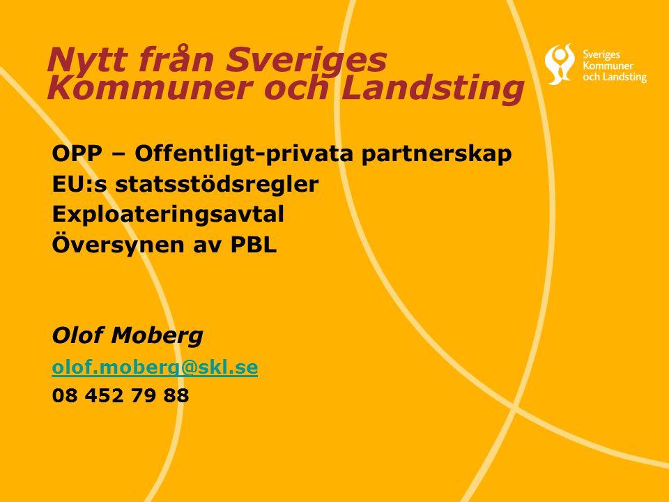 Svenska Kommunförbundet och Landstingsförbundet i samverkan 1 Nytt från Sveriges Kommuner och Landsting OPP – Offentligt-privata partnerskap EU:s stat
